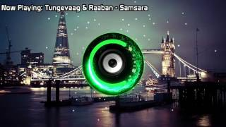 Tungevaag & Raaban - Samsara (Bass Boosted)