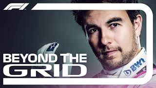 Sergio Perez Interview | Beyond the Grid | Official F1 Podcast