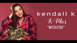 Kendall K - Mistletoe (Official Audio)