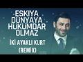 download lagu Eşkiya Dünyaya Hükümdar Olmaz - İki Ayaklı Kurt (Remix) Yeni Versiyon - 2.Sezon Müzikleri gratis