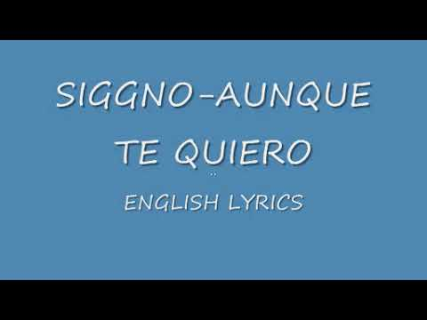 Siggno aunque te quiero english lyrics