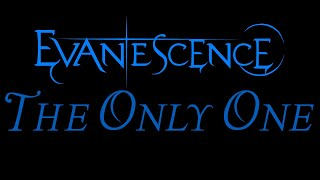 Watch Evanescence The Only One video