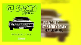 PrinceKid - 67' Stoney Remix (feat. Pol) [Audio]