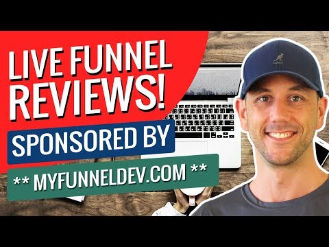 Live Funnel Reviews!  Sponsored By ** MyFunnelDev.com **