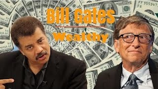 Neil deGrasse Tyson Explains Just How Wealthy Bill Gates Is