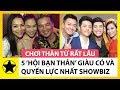 5 'Hội Bạn Thân' Giàu Có Và Quyền Lực Nhất Showbiz Việt thumbnail