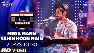 Mera Mann/Yahin Hoon Main Teaser | T-Series Mixtape | Ayushmann Khurrana | 2 Days To Go