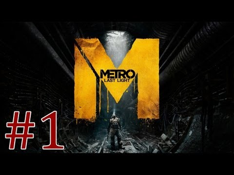 Metro Last Light - Playthrough #1 [FR][HD]