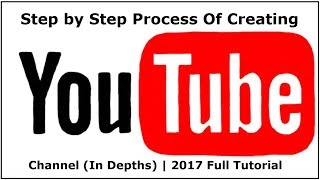 How to Create a Youtube Channel and Earn Money (In-Depth) 2017 | Beginners Full Tutorial [Hindi]