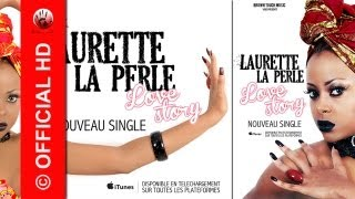 Laurette La perle   Love Story  (VERSION COMPLETE )