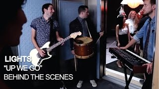 LIGHTS - The Making Of Up We Go [Behind the Scenes]