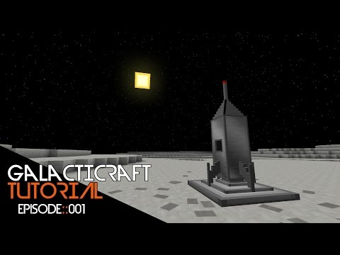 [1] Galacticraft Tutorial :: Episode 1 :: The Basics