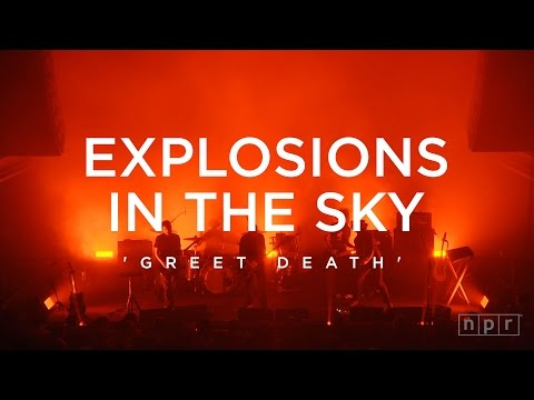 Explosions In The Sky: Greet Death | NPR Music Front Row