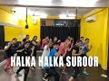 Halka Halka | Dance Choreography | Fanney Khan
