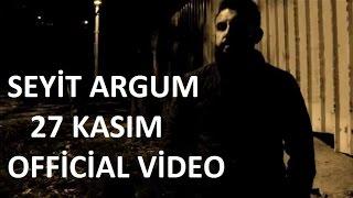 Seyit ARGUM - 27 Kasım / 2016 (OfficialVideo HD)