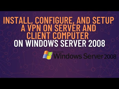 Install, Configure, and Setup a VPN on Server and Client computer