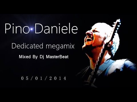 Pino Daniele..Dedicated Megamix...Mixed by Dj MasterBeat