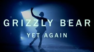 Grizzly Bear Yet Again By Emily Kai Bock [Official Video]