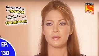 Taarak Mehta Ka Ooltah Chashmah - तारक मेहता का उल्टा चशमाह - Episode 130