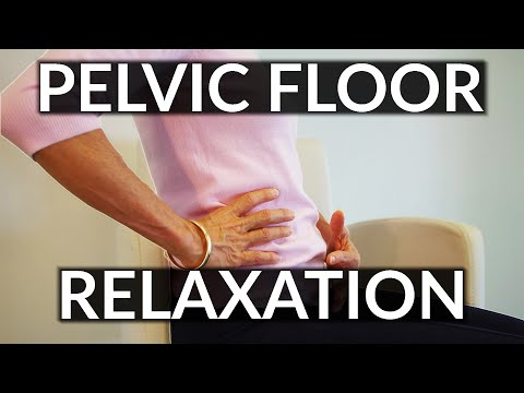 Pelvic Floor Relaxation Exercises for Pelvic Pain