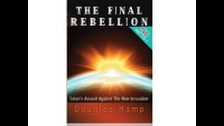 The Final Rebellion (Part one of two) Satan