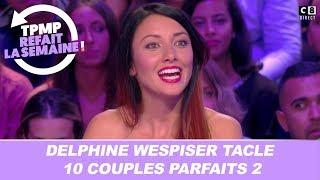 """""""Des gens qui ont un niveau un peu basique"""", Delphine Wespiser tacle 10 couples parfaits 2"""