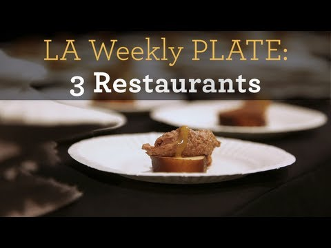 LA Weekly PLATE: 3 Restaurants to Watch
