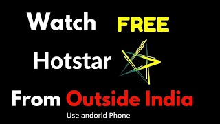 How To Download And Watch Hotstar Outside India Free 2019
