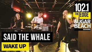Said the Whale - Wake Up (Live at the Edge)