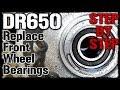 DR650 Replacing Front Wheel Bearings