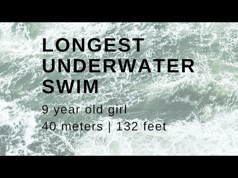 Longest underwater swim - 9 year old girl (world record?)