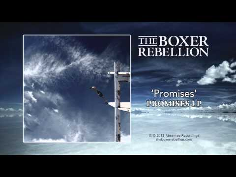 The Boxer Rebellion -  Promises