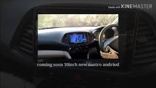 New santro android 10 inch