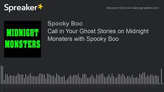 Call in Your Ghost Stories on Midnight Monsters with Spooky Boo