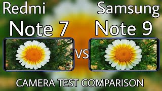 redmi note 7 vs galaxy note 9 camera test, redmi note 7 pro vs galaxy note 9 camera test