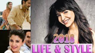 Anushka Sharma Lifestyle, Family, House, Net worth 2018 | Full Video