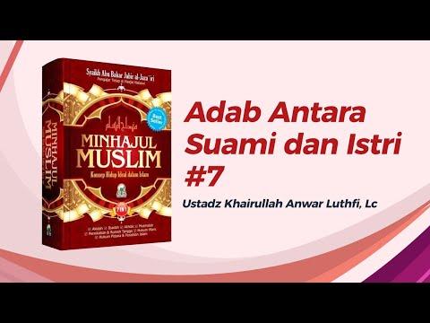 Adab Antara Suami Dan Istri #7 - Ustadz Khairullah Anwar Luthfi, Lc
