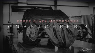 Gobstopper 3 | EXCLUSIVE | Roger Clark Motorsport