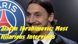 Zlatan Ibrahimovic: Most Hilarious Interviews