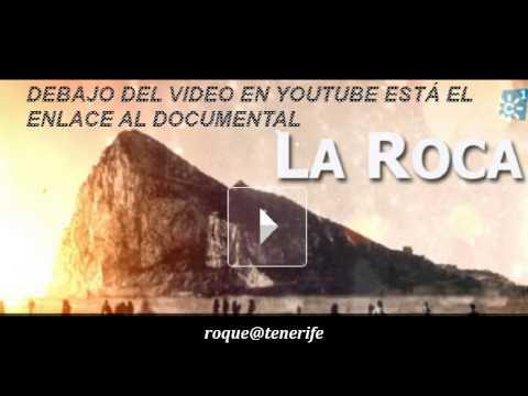 VER LA ROCA DOCUMENTAL COMPLETO DE GIBRALTAR Y LA LÍNEA..debajo en youtube el enlace