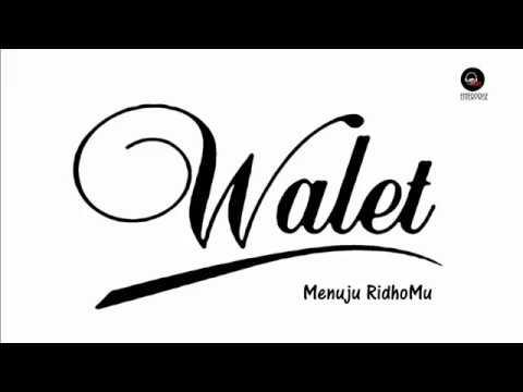 Menuju RidhoMu - Walet