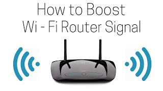 How to Boost Wi - Fi signal range