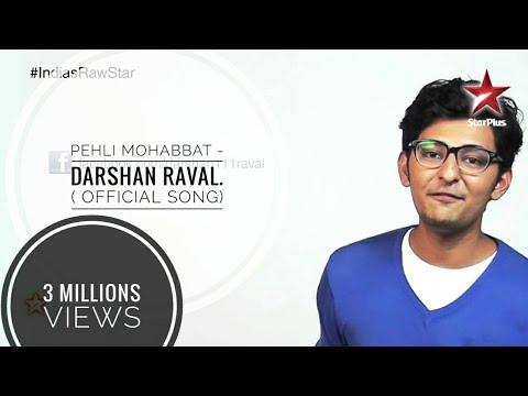 Pehli Mohabbat Official full song by Darshan Raval