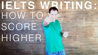 IELTS Writing 2: How to Score Higher (1 of 3)