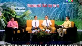Tọa đàm trực tiếp 09 12 2013 Tăng năng suất Thanh long trái vụ