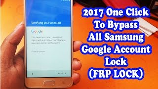 2017 One Click To Bypass/Remove/Delete/ All Samsung Google Account Lock ( frp bypass)