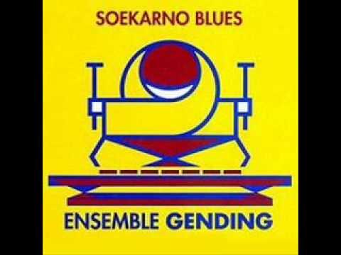 Soekarno Blues   Ensemble Gending