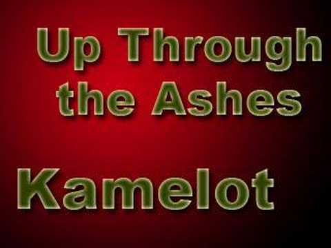 Up Through the Ashes by: Kamelot