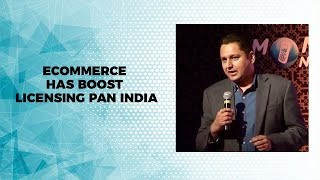 eCommerce has boost licensing PAN India