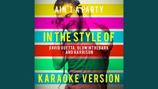 Ain 39 T A Party In The Style Of David Guetta Glowinthedark And Harrison Karaoke Version